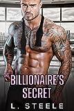 The Billionaire's Secret: Enemies to Lovers Fake Marriage Romance (Big Bad Billionaires Book 2)