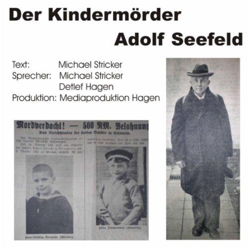 Der Kindermörder Adolf Seefeld