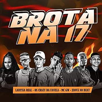 Brota na 17 (feat. Laryssa Real, Mc Gw & Jeová No Beat) (Brega Funk)