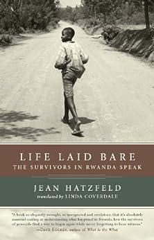 Life Laid Bare: The Survivors in Rwanda Speak by [Jean Hatzfeld, Linda Coverdale]
