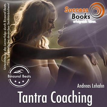 Tantra Coaching. Mehr als Sex. Eine besondere Lebensweise.