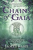 Chains of Gaia: The Changeling Series Book 3