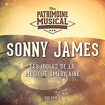 Les Idoles De La Musique Américaine: Sonny James, Vol. 1