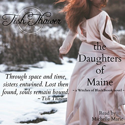 The Daughters of Maine     Witches of BlackBrook, Book 2              By:                                                                                                                                 Tish Thawer                               Narrated by:                                                                                                                                 Michelle Marie                      Length: 4 hrs and 22 mins     24 ratings     Overall 4.1