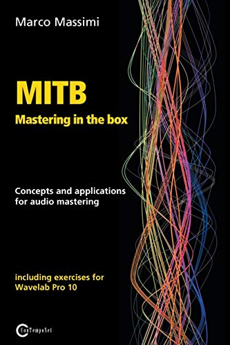 MITB Mastering in the box: Concepts and applications for audio mastering - Theory and practice on Wavelab Pro 10