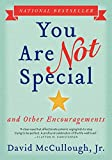 You Are Not Special: And Other Encouragements by David McCullough Jr.(2015-04-28)