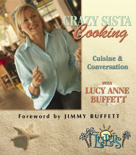 Crazy Sista Cooking: Cuisine & Conversation with Lucy Anne Buffett