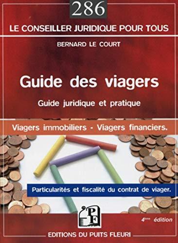Guide des viagers : Guide juridique et pratique, Viagers immobiliers, Viagers financiers : Particularités et fiscalité du contrat de viager