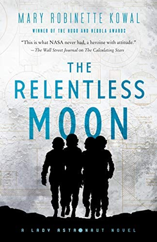 The Relentless Moon A Lady Astronaut Novel Lady Astronaut 3 product image