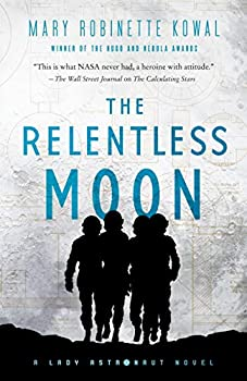 The Relentless Moon by Mary Robinette Kowal science fiction and fantasy book and audiobook reviews