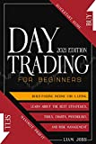 DAY TRADING FOR BEGINNERS (2021 Edition): Quickstart...