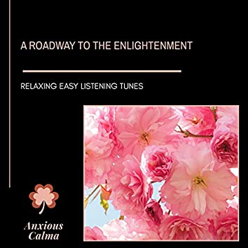A Roadway To The Enlightenment - Relaxing Easy Listening Tunes