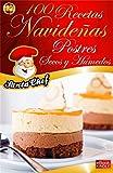 100 RECETAS NAVIDEÑAS - CUPCAKES, GALLETAS, BUDINES, PANETTONES Y POSTRES HÚMEDOS (Colección Santa Chef)