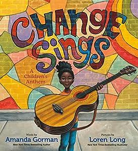 Change Sings: A Children\'s Anthem