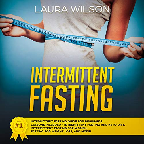Intermittent Fasting: The #1 Intermittent Fasting Guide for Beginners  By  cover art