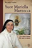 Suor Mariella Marzocca. Un cuore tenero che sapeva amare