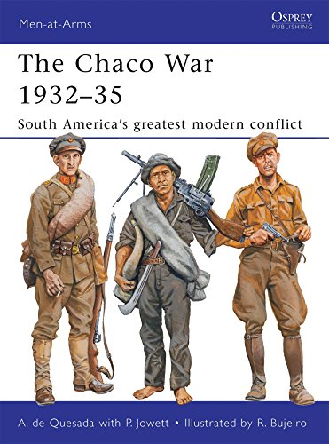 The Chaco War 1932–35: South America's greatest modern conflict (Men-at-Arms)