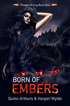Born of Embers (Phoenix Rising Book 1) by [Harper Wylde, Quinn Arthurs]