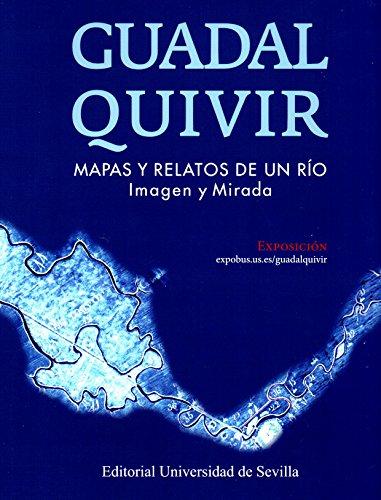 Guadalquivir: Mapas y relatos de un río. Imagen y mirada: 24 (Biblioteca Universitaria)