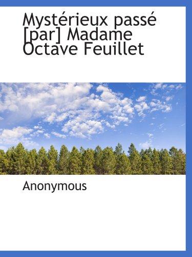 Mystérieux passé [par] Madame Octave Feuillet (French Edition)