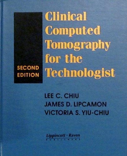 Clinical Computed Tomography for the Technologist