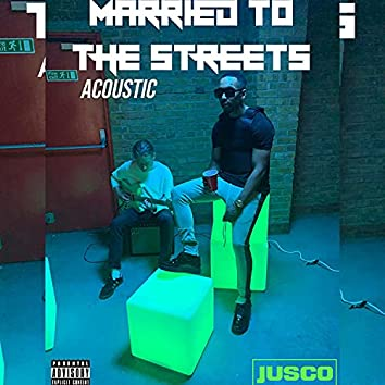 Married To The Streets (Acoustic)