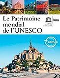 Le patrimoine mondial de l'UNESCO : Votre guide complet vers les destinations les plus extraordinaires