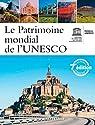 Le patrimoine mondial de l'UNESCO par UNESCO