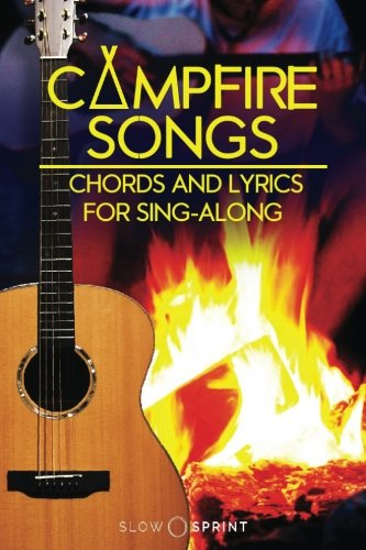 Campfire Songs Chords and Lyrics for Sing-Along Classics
