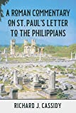 A Roman Commentary on St. Paul's Letter to the Philippians