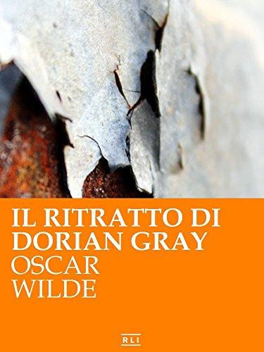 O. Wilde. Il ritratto di Dorian Gray. (RLI CLASSICI)