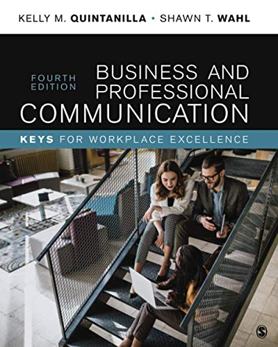 Compare Textbook Prices for Business and Professional Communication: KEYS for Workplace Excellence 4 Edition ISBN 9781506369594 by Quintanilla, Kelly Marie Miller,Wahl, Shawn T.