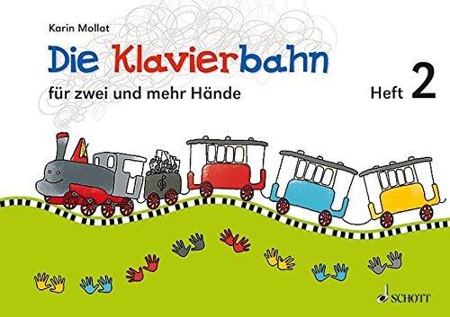 Die Klavierbahn: Schule für zwei und mehr Hände. Band 2. Klavier. Schülerheft. by Karin Mollat (2013-11-06)