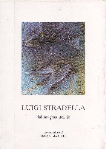 Luigi Stradella dal magma delle#39;io
