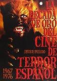 La década de oro del cine de terror español  (1967-76) (Cine (t & B))