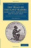 The Trials of the Slave Traders, Samuel Samo, Joseph...