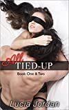 All Tied Up Book One & Two: Special Edition