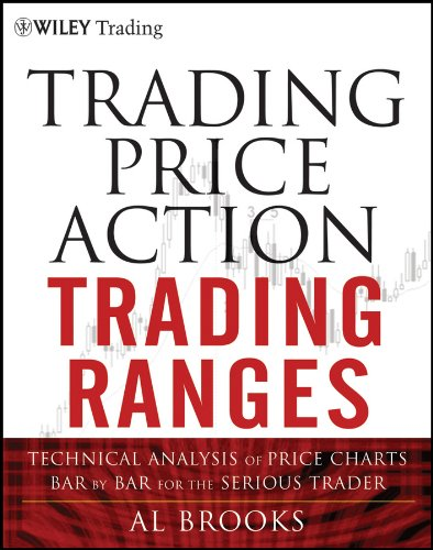 Trading Price Action Trading Ranges: Technical Analysis of Price Charts Bar by Bar for the Serious Trader (Wiley Trading Book 521) (English Edition)