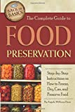 The Complete Guide to Food Preservation Step-by-Step Instructions on How to Freeze, Dry, Can, and Preserve Food (Back to Basics Cooking)