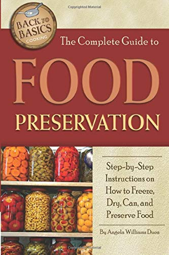 For Sale! The Complete Guide to Food Preservation  Step-by-Step Instructions on How to Freeze, Dry, ...