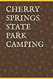 CHERRY SPRINGS STATE PARK CAMPING: Blank Lined Journal for Pennsylvania Camping, Hiking, Fishing, Hunting, Kayaking, and All Other Outdoor Activities