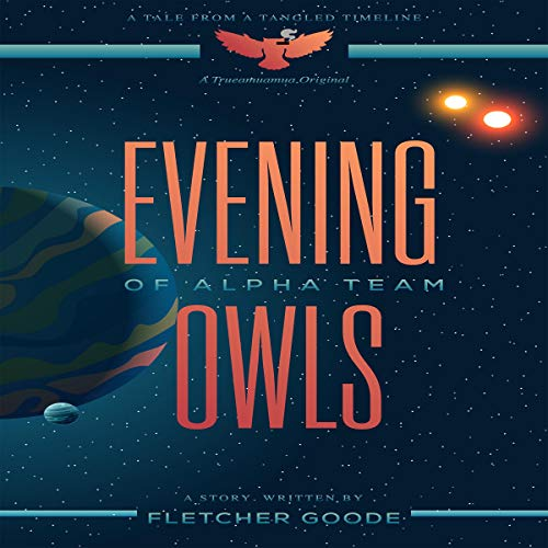 Evening Owls of Alpha Team: A Tale from a Tangled Timeline Titelbild
