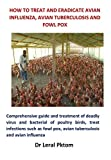 How to Treat and Eradicate Avian Influenza, Avian Tuberculosis and Fowl Pox