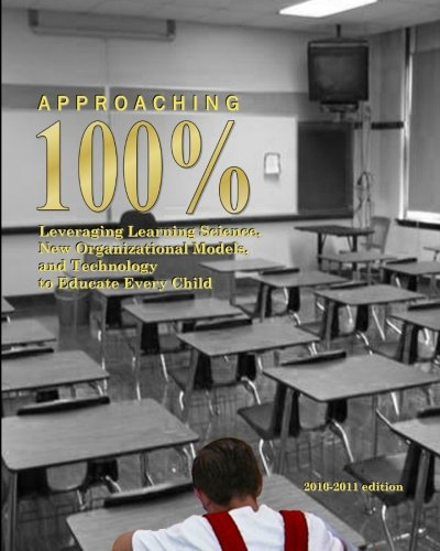 Approaching 100 Percent: Learning for All through Brain Science, Data, Policy, and Organizational Change
