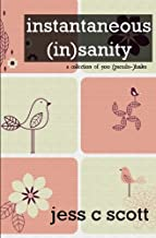 Instantaneous (In)sanity: A Collection of 500 (Pseudo-)Haiku
