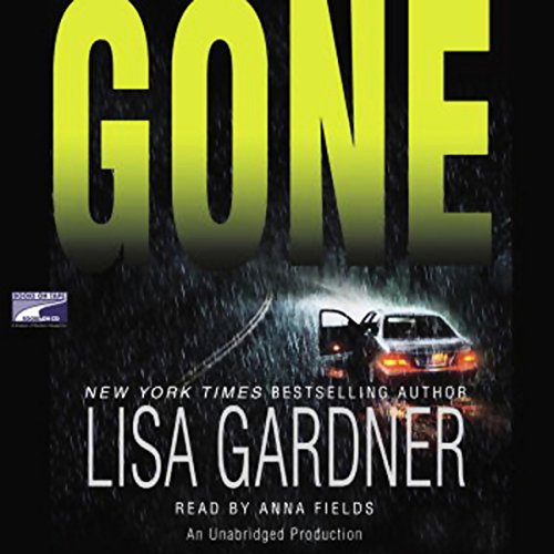Gone                   Written by:                                                                                                                                 Lisa Gardner                               Narrated by:                                                                                                                                 Anna Fields                      Length: 10 hrs and 41 mins     4 ratings     Overall 4.8