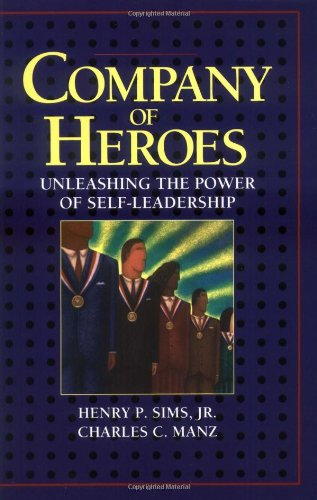 Company of Heroes: Unleashing the Power of Self-Leadership