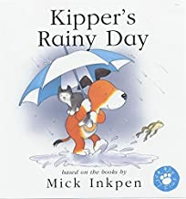 Kipper's Rainy Day: Lift-The-Flap Book by Mick Inkpen (2001-06-14)