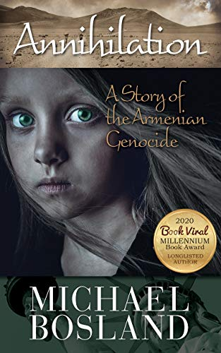 Annihilation: A Story of the Armenian Genocide by [Michael Bosland]