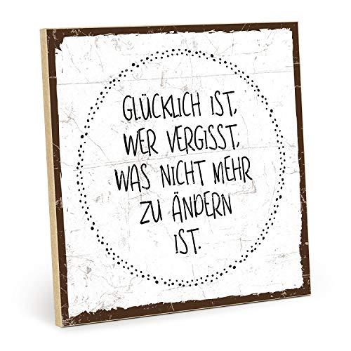 TypeStoff Holzschild mit Spruch – GLÜCKLICH IST, WER VERGISST – im Vintage-Look mit Zitat als Geschenk und Dekoration zum Thema Glück, Motivation, Affirmation und Vergessen (M - 19,5 x 19,5 cm)